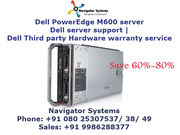 Dell PowerEdge M600 server |Dell Third party Hardware support service